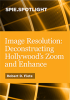 Image Resolution: Deconstructing Hollywood's Zoom and Enhance -- ISBN: 9781628416466
