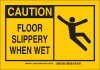 Brady B-302 Polyester Fall Prevention Sign - Laminated - TEXT: FLOOR SLIPPERY WHEN WET - 122696 -- 754473-71652
