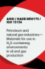 ANSI/NACE MR0175/ISO 15156-2015, Petroleum and natural gas industries—Materials for use in H2S-containing environments in oil and gas production -- 21307