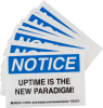 Brady B-302 Black / Blue on White Indoor / Outdoor Polyester Motivational Label - 5 in Width - 3 1/2 in Height - Printed Text = NOTICE - UPTIME IS THE NEW PARADIGM! - 110756 -- 754473-68390