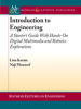 Introduction to Engineering: A Starter's Guide with Hands-On Digital Multimedia and Robotics Explorations