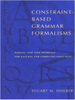 Constraint-Based Grammar Formalisms:Parsing and Type Inference for Natural and Computer Languages -- 9780262283519