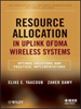 Resource Allocation in Uplink OFDMA Wireless Systems:Optimal Solutions and Practical Implementations -- 9781118189627