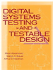 Digital Systems Testing and Testable Design -- 9780470544389