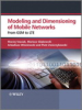 Modelling and Dimensioning of Mobile Wireless Networks: From GSM to LTE
