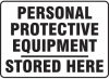Personal Protective Equipment Stored Here Sign -- SGN593