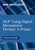 DLP Using Digital Micromirror Devices: A Primer -- ISBN: 9781510605091
