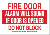 Brady B-401 High Impact Polystyrene Rectangle White Emergency & Fire Exit Sign - 10 in Width x 7 in Height - TEXT: FIRE DOOR ALARM WILL SOUND IF DOOR IS OPENED DO NOT BLOCK - 127225 -- 754473-75555