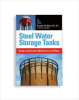Steel Water Storage Tanks: Design, Construction, Maintenance, and Repair -- 20534