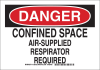 Brady B-555 Aluminum Rectangle White Confined Space Sign - 14 in Width x 10 in Height - TEXT: CONFINED SPACE AIR-SUPPLIED RESPIRATOR REQUIRED - 126813 -- 754473-75022