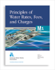 M1 Principles of Water Rates, Fees and Charges, 6th Edition -- 30001-6E
