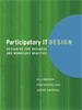 Participatory IT Design:Designing for Business and Workplace Realities -- 9780262268875