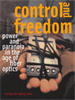 Control and Freedom:Power and Paranoia in the Age of Fiber Optics -- 9780262288583