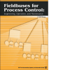 Fieldbuses for Process Control: Engineering, Operation, and Maintenance