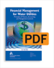 Financial Management for Water Utilities: Principles of Finance, Accounting, and Management Controls (PDF) -- 20743-PDF