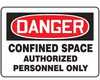 Safety Sign, Danger - Confined Space Authorized Personnel Only, 7