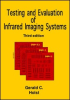 Testing and Evaluation of Infrared Imaging Systems, Third Edition -- ISBN: 9780819472472