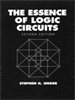 The Essence of Logic Circuits -- 9780470546574