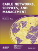 Cable Networks, Services, and Management