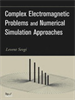 Complex Electromagnetic Problems and Numerical Simulation Approaches -- 9780470544280