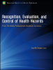 Recognition, Evaluation and Control of Workplace Health Hazards -- 4441_P