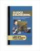 Sludge Engineering: The Treatment and Disposal of Wastewater Sludges -- 20786