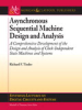 Asynchronous Sequential Machine Design and Analysis