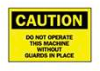 Brady Machine and Operational Signs: Do Not Operate Machine Without Guards -- hc-19-017-214