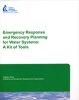 Emergency Response and Recovery Planning for Water Systems: A Kit of Tools -- 91097F