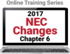 NFPA 70 Changes to the NEC 2017 Edition - Chapter 6 Online Training