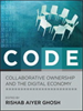 CODE:Collaborative Ownership and the Digital Economy -- 9780262256247