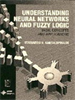 Understanding Neural Networks and Fuzzy Logic:Basic Concepts and Applications -- 9780470546826