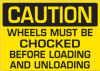 Monster™ Motion Safety Safety Sign - Wheels Must Be Chocked -- MS1606-1 - Image