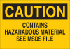 Brady B-401 Polystyrene Rectangle Yellow Chemical, Biohazard, Hazardous & Flammable Material Sign - 10 in Width x 7 in Height - TEXT: CAUTION CONTAINS HAZARDOUS MATERIAL SEE MSDS FILE - 22270 -- 754476-22270