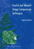 Fractal and Wavelet Image Compression Techniques -- ISBN: 9780819435033