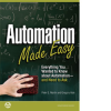 Automation Made Easy: Everything You Wanted to Know about Automation-and Need to Ask