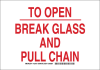 Brady B-302 Polyester Rectangle White Fire Equipment Sign - 14 in Width x 10 in Height - Laminated - TEXT: TO OPEN BREAK GLASS AND PULL CHAIN - 127337 -- 754473-75671