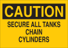 Brady B-120 Fiberglass Reinforced Polyester Rectangle Yellow Chemical, Biohazard, Hazardous & Flammable Material Sign - 14 in Width x 10 in Height - TEXT: CAUTION SECURE ALL TANKS CHAIN CYLINDERS - 73 -- 754476-73422