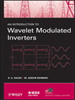 An Introduction to Wavelet Modulated Inverters -- 9780470647998