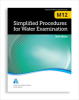 M12 Simplified Procedures for Water Examination, Sixth Edition -- 30012-6E