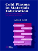 Cold Plasma Materials Fabrication:From Fundamentals to Applications -- 9780470544273