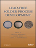 Lead-Free Solder Process Development -- 9780470901199