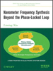 Nanometer Frequency Synthesis Beyond the Phase-Locked Loop -- 9781118347959