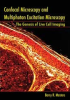 Confocal Microscopy and Multiphoton Excitation Microscopy: The Genesis of Live Cell Imaging -- ISBN: 9780819461186