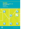 SCADA: Supervisory Control and Data Acquisition, 4th Edition