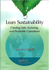 Business / Career Publication -- Lean Sustainability: Creating Safe, Enduring, and Profitable Operations