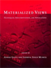 Materialized Views:Techniques, Implementations, and Applications -- 9780262287500