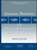 Quantum Mechanics for Electrical Engineers -- 9781118169780