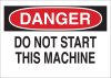 Brady B-302 Polyester Rectangle White Machine & Equipment Sign - 14 in Width x 10 in Height - Laminated - TEXT: DANGER DO NOT START THIS MACHINE - 85960 -- 754476-85960