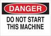 Brady B-555 Aluminum Rectangle White Machine & Equipment Sign - 14 in Width x 10 in Height - TEXT: DANGER DO NOT START THIS MACHINE - 42487 -- 754476-42487